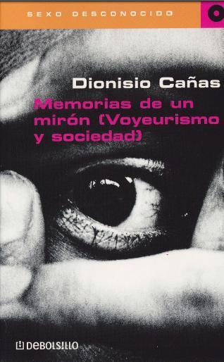 2002 memorias de un mirón (Voyeurismo y sociedad)