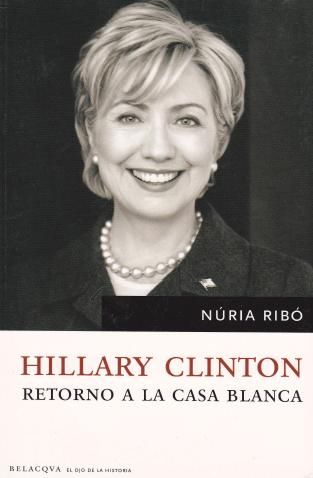 2008 Hillary Clinton - Retorno a la Casa Blanca