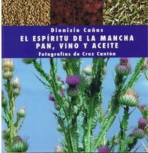 El espiritu de La Mancha. Pan, vino y aceite.